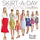 Skirt-a-Day Sewing: Create 28 Skirts for a Unique Look Every Day
