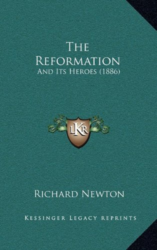 The Reformation: And Its Heroes (1886)