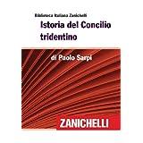 Istoria del Concilio tridentino (Biblioteca Italiana Zanichelli)