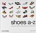 Shoes A-Z: Designers, Brands, Manufac...