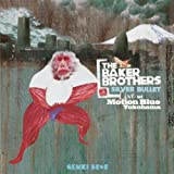 SILVER BULLET -THE BAKER BROTHERS LIVE AT MOTION BLUE,YOKOHAMA -