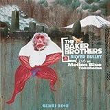 SILVER BULLET -THE BAKER BROTHERS LIVE AT MOTION BLUE,YOKOHAMA -