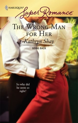 The Wrong Man For Her (Harlequin Super Romance), Kathryn Shay