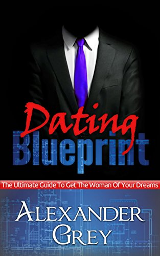 Attraction Seduction:PUA: Dating Blueprint: A Detailed Guide on How to Attract and Keep the Women of your Dreams. (dating,success, alpha,confidence, pickup,charm ... power, mastery, self esteem,anxiety,) (Position Of The Day Book compare prices)