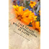 Talk to God with Affirmations of Faith ~ Christine Brooks Martin