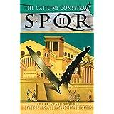 The Catiline Conspiracy (SPQR II) ~ John Maddox Roberts