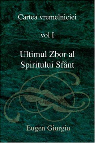 Ultimul zbor al Spiritului Sfant | Cartea vremelniciei vol I