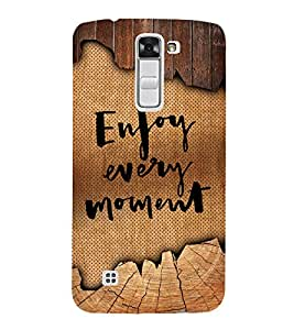 Enjoy Every Moment Cute Fashion 3D Hard Polycarbonate Designer Back Case Cover for LG K10 :: LG K10 Dual SIM :: LG K10 K420N K430DS K430DSF K430DSY