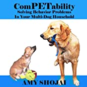 ComPETability: Solving Behavior Problems in Your Multi-Dog Household | [Amy Shojai]