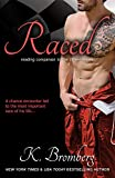 Raced: (Reading Companion to the bestselling Driven Series) (The Driven Series Book 4) (English Edition)