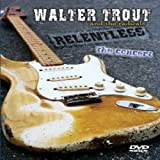 Walter Trout Relentless: The Concert