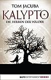 Image de KALYPTO - Die Herren der Wälder: Roman. Band 1 (Der Große Waldfürst)