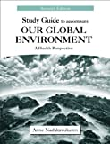 img - for Study Guide to Accompany Our Global Environment: A Health Perspective Study Guide Edition by Anne Nadakavukaren published by Waveland Press, Inc. (2011) book / textbook / text book