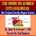 Very Common Non-Alcoholic Fatty Liver Disease | James M. Lowrance