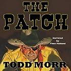 The Patch: The Story of Handsome Henry Hörbuch von Todd Morr Gesprochen von: Theo Holland