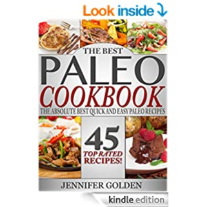 The Best Paleo Cookbook: The Absolute Best Quick and Easy Paleo Recipes (Gluten Free Cookbook Collection)