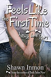 Feels Like The First Time: A True Love Story by Shawn Inmon ebook deal