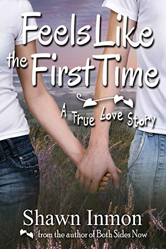 Free Kindle Book : Feels Like the First Time: A True Love Story