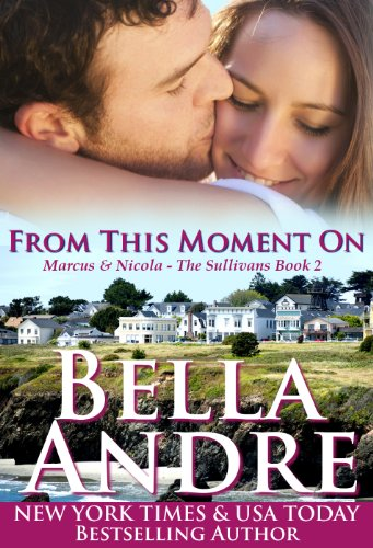 From This Moment On: The Sullivans, Book 2 by Bella Andre