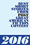 img - for Best Short Stories from The Saturday Evening Post Great American Fiction Contest 2016 book / textbook / text book
