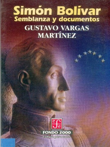 Sim n Bol var: semblanza y documentos (Historia) (Spanish Edition)