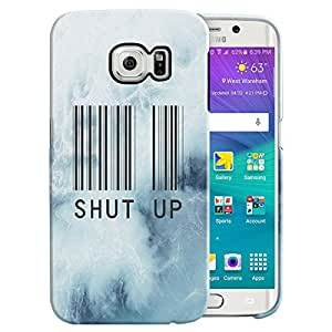 Theskinmantra Shut Up Back Cover for Samsung Galaxy S6 Edge