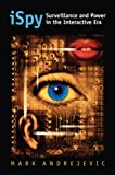 iSpy: Surveillance and Power in the Interactive Era (Culture America) (Culture America (Paperback))