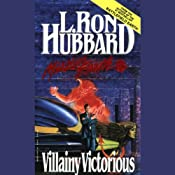 Villainy Victorious: Mission Earth, Volume 9 | [L. Ron Hubbard]