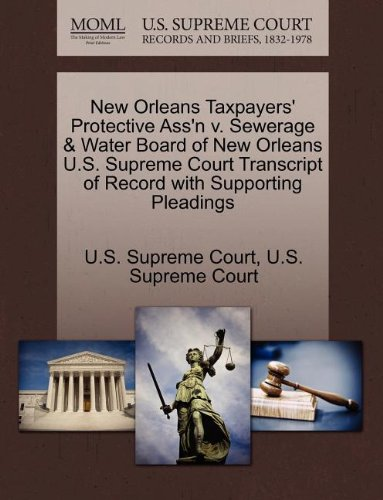 New Orleans Taxpayers' Protective Ass'n v. Sewerage & Water Board of New Orleans U.S. Supreme Court Transcript of Record with Supporting Pleadings