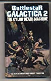 Battlestar Galactica 2: .. The Cylon Death Machine (0002220296) by Robert Thurston