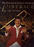 The Wonderful Private World of Liberace (0060154810) by Liberace