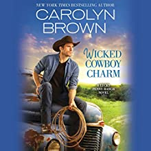 Wicked Cowboy Charm Audiobook by Carolyn Brown Narrated by Chelsea Hatfield