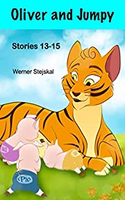 Oliver and Jumpy, Stories 13-15 (Oliver and Jumpy, the cat series)