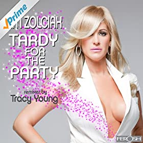 Tardy for the Party (Tracy Young's Don't Be Tardy Radio Mix)