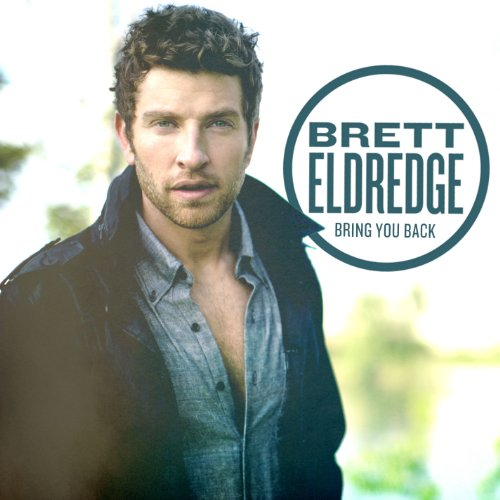 Brett Eldredge-Bring You Back-CD-FLAC-2013-BOCKSCAR Download