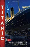 img - for Titanic: Voices From the Disaster 1st (first) Edition by Hopkinson, Deborah [2012] book / textbook / text book