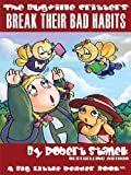 Break Their Bad Habits (The Bugville Critters #9, Lass Ladybug's Adventures Series, Deluxe Edition)
