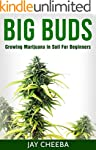 Growing Marijuana: Big Buds, Growing...