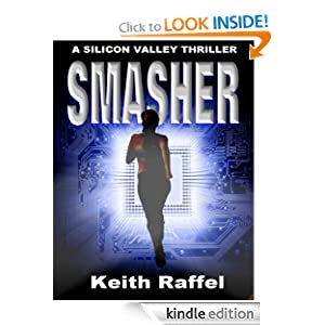 FREE KINDLE BOOK: Smasher: A Silicon Valley Thriller, by Keith Raffel