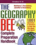 img - for The Geography Bee Complete Preparation Handbook: 1,001 Questions & Answers to Help You Win Again and Again! by Rosenberg, Matthew T., Rosenberg, Jennifer E. (2002) Paperback book / textbook / text book
