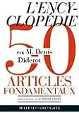 L'Encyclopédie: Anthologie de 50 articles fondamentaux