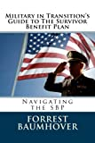 Military in Transitions Guide to The Survivor Benefit Plan: Navigating the SBP