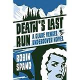 Death's Last Run: A Clare Vengel Undercover Novelby Robin Spano