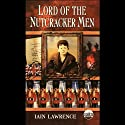 Lord of the Nutcracker Men (       UNABRIDGED) by Iain Lawrence Narrated by Steven Crossley