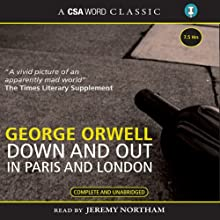 Down and Out in Paris and London (       UNABRIDGED) by George Orwell Narrated by Jeremy Northam