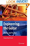 Engineering the Guitar: Theory and Pr...