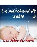 Le marchand de sable (Berceuses et comptines pour faire dormir les enfants) (Inclus les versions instrumentales pour les chanter soi-même)