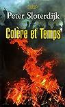 Col�re et Temps : Essai politico-psychologique par Sloterdijk