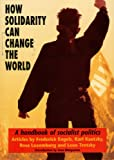 How Solidarity Can Change the World: Handbook of Socialist Politics (0953186415) by Engels, Friedrich