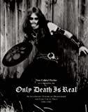 img - for Only Death Is Real: An Illustrated History of Hellhammer and Early Celtic Frost 1981 1985 book / textbook / text book